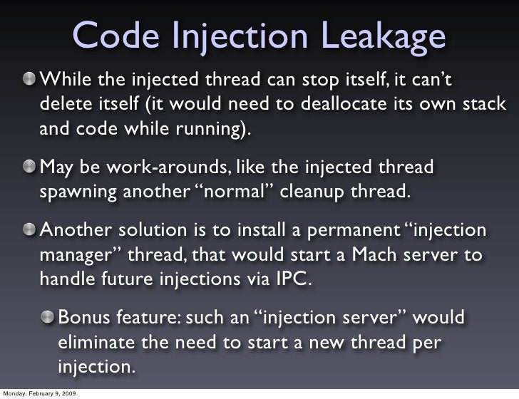 Code Injection Leakage            While the injected thread can stop itself, it can't            delete itself (it would n...