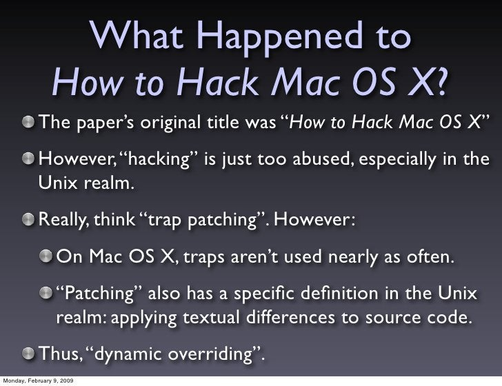 """What Happened to                 How to Hack Mac OS X?            The paper's original title was """"How to Hack Mac OS X""""   ..."""