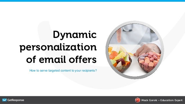 Dynamicpersonalization of email offers  How to serve targeted content to your recipients?!                                ...