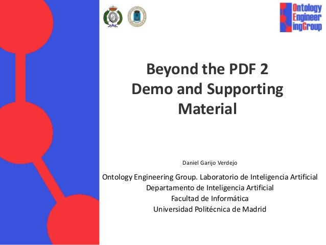 Beyond the PDF 2        Demo and Supporting             Material                        Daniel Garijo VerdejoOntology Engi...
