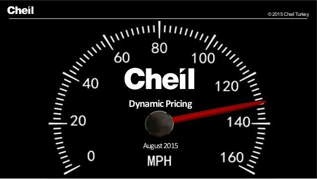 © 2015 Cheil Turkey Dynamic  Pricing   August  2015