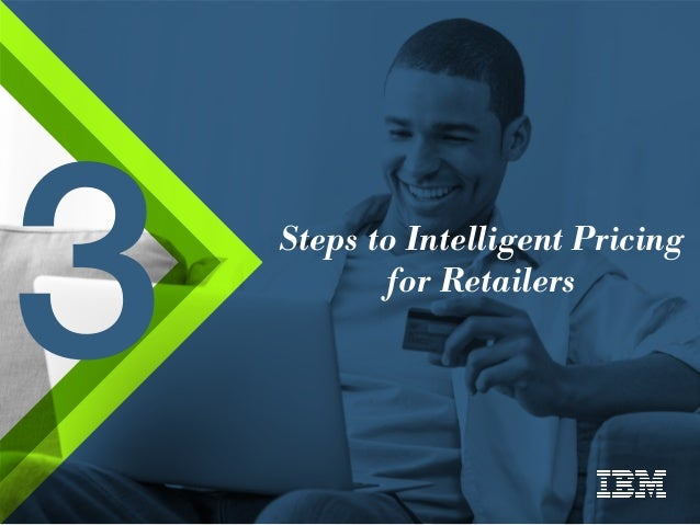 3 Steps to Intelligent Pricing for Retailers