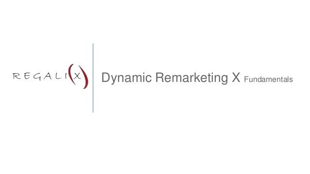 Dynamic Remarketing X Fundamentals