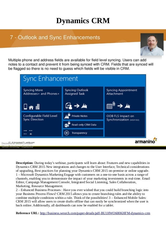 Dynamics CRM Description: During today's webinar, participants will learn about: Features and new capabilities in Dynamics...