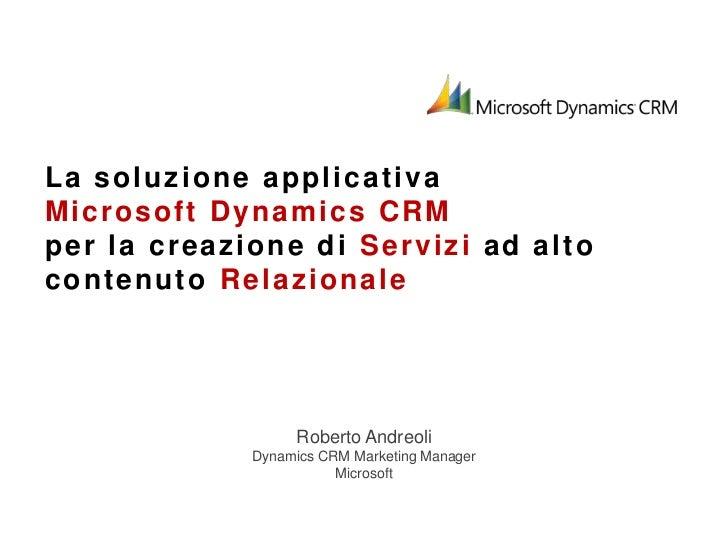La soluzione applicativa Microsoft Dynamics CRM per la creazione di Servizi ad alto contenuto Relazionale<br />