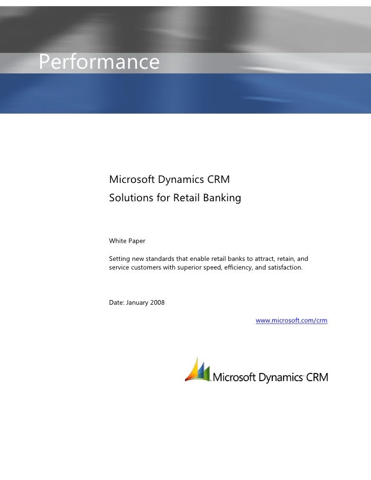 Performance      Microsoft Dynamics CRM      Solutions for Retail Banking      White Paper      Setting new standards that...
