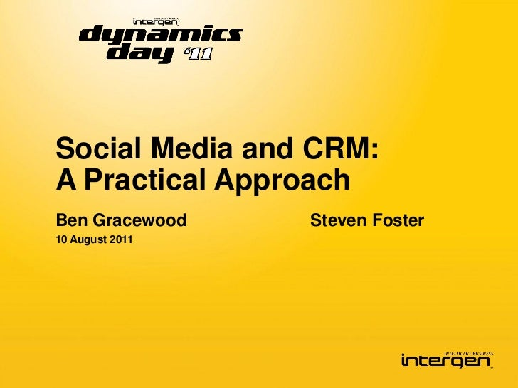 Social Media and CRM:A Practical ApproachBen Gracewood    Steven Foster10 August 2011