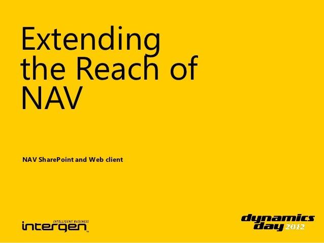Extendingthe Reach ofNAVNAV SharePoint and Web client