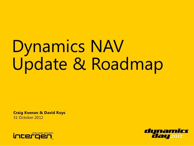 Dynamics NAVUpdate & RoadmapCraig Keenan & David Roys31 October 2012