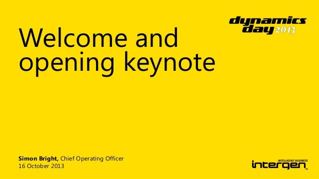 Welcome and opening keynote  Simon Bright, Chief Operating Officer 16 October 2013