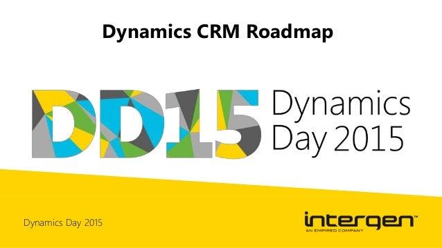 Dynamics Day 2015 Dynamics CRM Roadmap