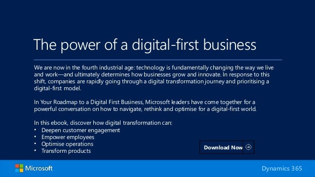 The power of a digital-first business We are now in the fourth industrial age: technology is fundamentally changing the wa...