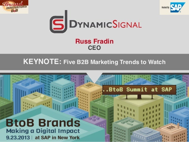 Russ Fradin! CEO! ! KEYNOTE: Five B2B Marketing Trends to Watch !
