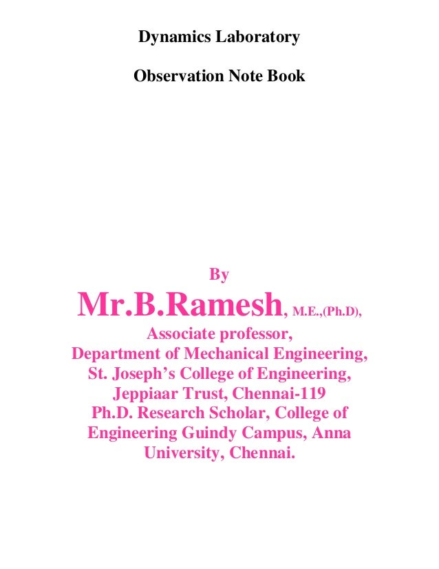 Dynamics Laboratory Observation Note Book By Mr.B.Ramesh, M.E.,(Ph.D), Associate professor, Department of Mechanical Engin...