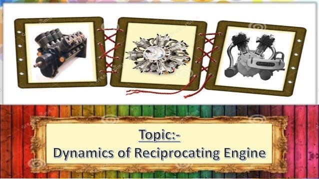 Dynamics of reciprocating engine pptx