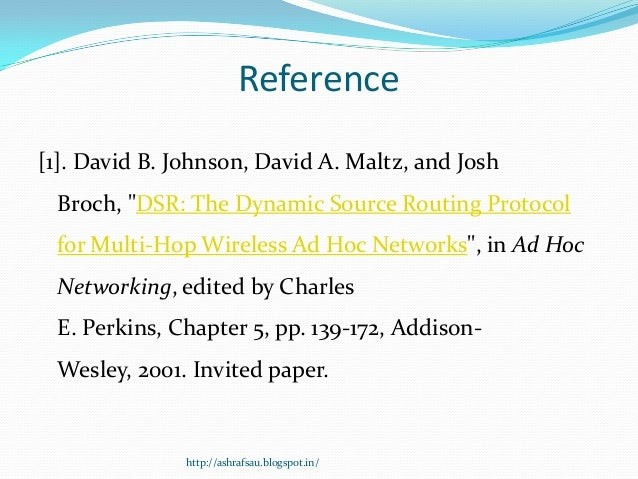 """Reference[1]. David B. Johnson, David A. Maltz, and Josh Broch, """"DSR: The Dynamic Source Routing Protocol for Multi-Hop Wi..."""