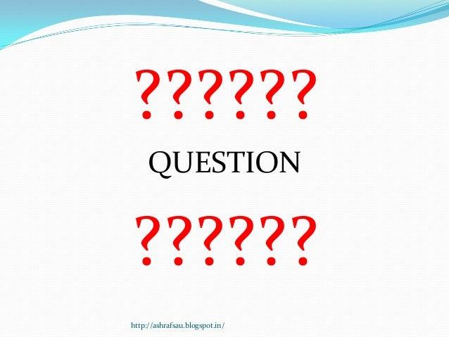 ??????     QUESTION??????http://ashrafsau.blogspot.in/