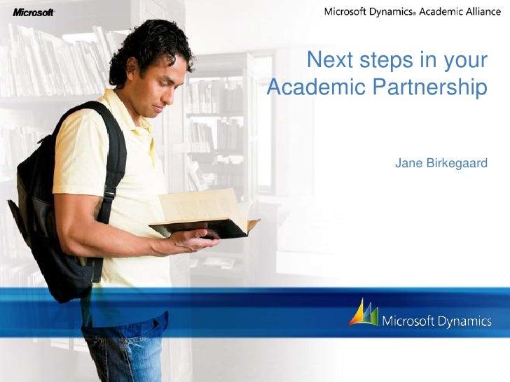 Next steps in yourAcademic Partnership            Jane Birkegaard