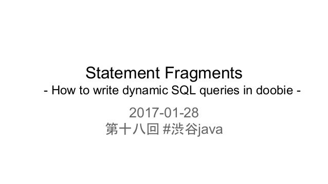 Statement Fragments - How to write dynamic SQL queries in doobie - 2017-01-28 第十八回 #渋谷java