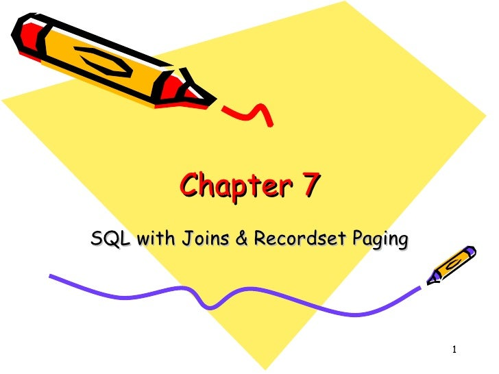 Chapter 7 SQL with Joins & Recordset Paging