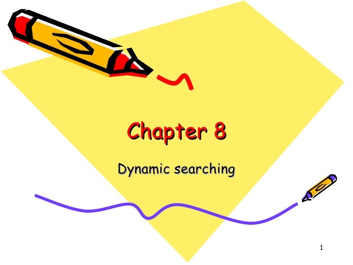 Chapter 8 Dynamic searching
