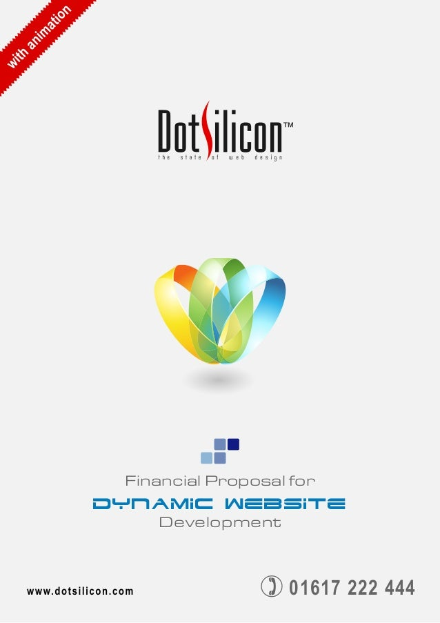 Financial Proposal for Dynamic Website Development Financial Proposal for Dynamic Website Development 01617 222 44401617 2...