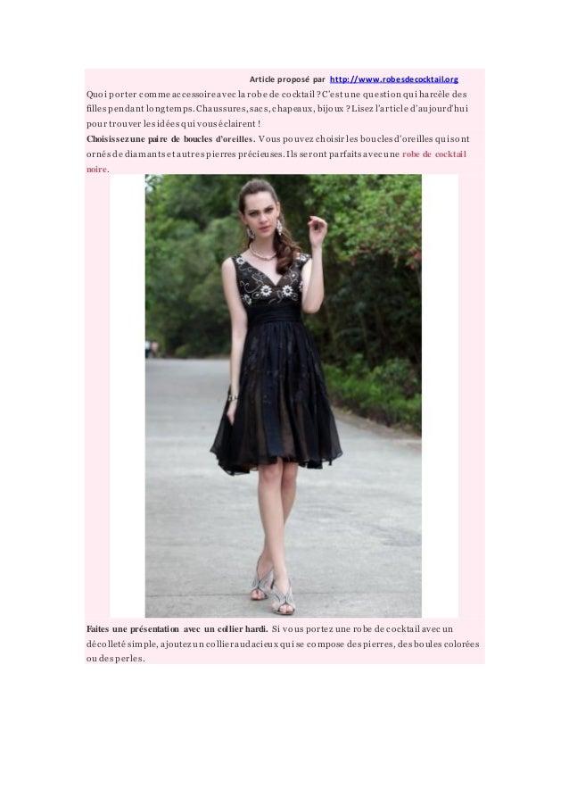 Article proposé par http://www.robesdecocktail.orgQuoi porter comme accessoire av ec la robe de cocktail ? C'est une quest...