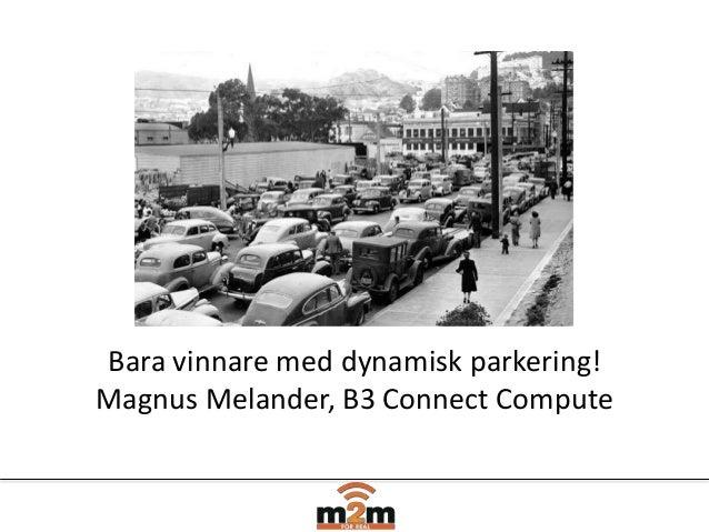 Bara vinnare med dynamisk parkering!Magnus Melander, B3 Connect Compute