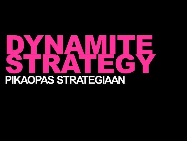 Dynamite strategy pikaopas strategiaan