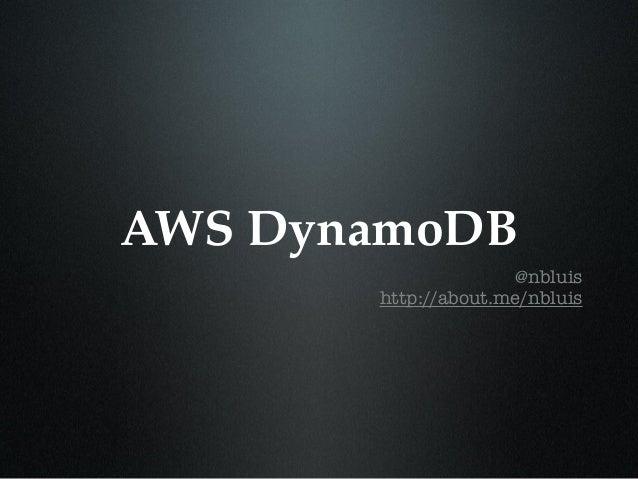 AWS DynamoDB @nbluis http://about.me/nbluis