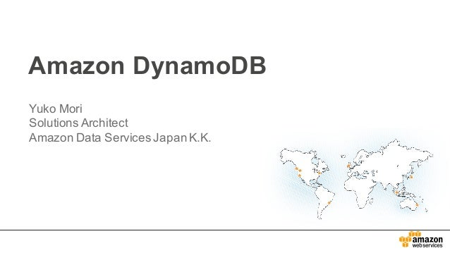 Amazon  DynamoDB Yuko  Mori Solutions  Architect Amazon  Data  Services  Japan  K.K.