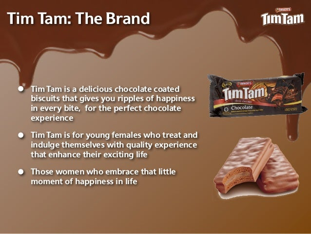 Tim Tam: The Brand •   Tim Tam is a delicious chocolate coated     biscuits that gives you ripples of happiness     in eve...