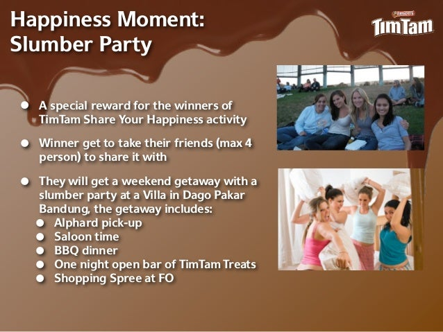 Happiness Moment:Slumber Party•   A special reward for the winners of    TimTam Share Your Happiness activity•   Winner ge...