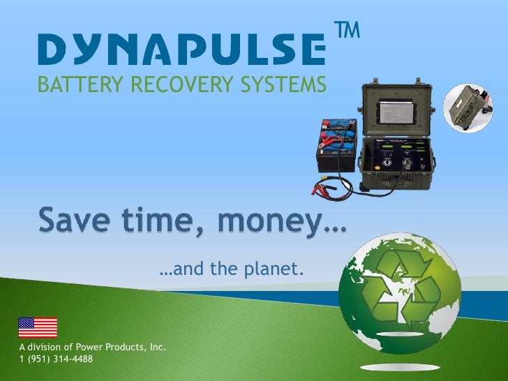 BATTERY RECOVERY SYSTEMS<br />Save time, money…<br />…and the planet.<br />A division of Power Products, Inc.<br />1 (951)...