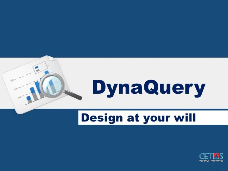 DynaQueryDesign at your will