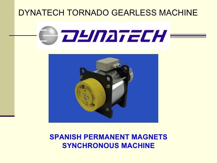 DYNATECH TORNADO GEARLESS MACHINE SPANISH PERMANENT MAGNETS SYNCHRONOUS MACHINE