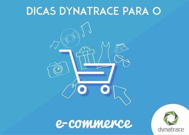 1e-commerce Dicas Dynatrace para o