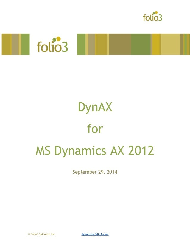 © Folio3 Software Inc. dynamics.folio3.com DynAX for MS Dynamics AX 2012 September 29, 2014