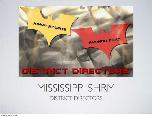 MISSISSIPPI SHRMDISTRICT DIRECTORSSunday, May 12, 13