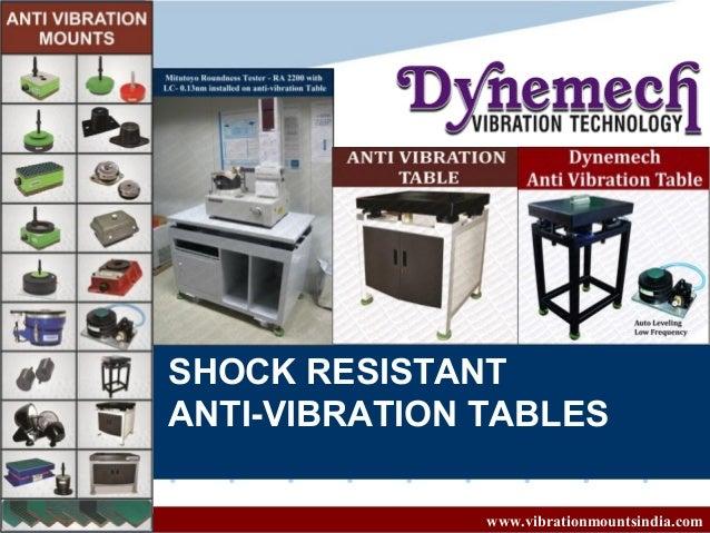 www.vibratiomountsindia.com SHOCK RESISTANT ANTI-VIBRATION TABLES www.vibrationmountsindia.com