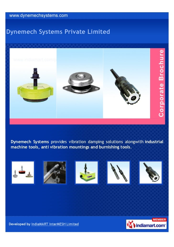 Dynemech Systems Private Limited Dynemech Systems provides vibration damping solutions alongwith industrial machine tools,...