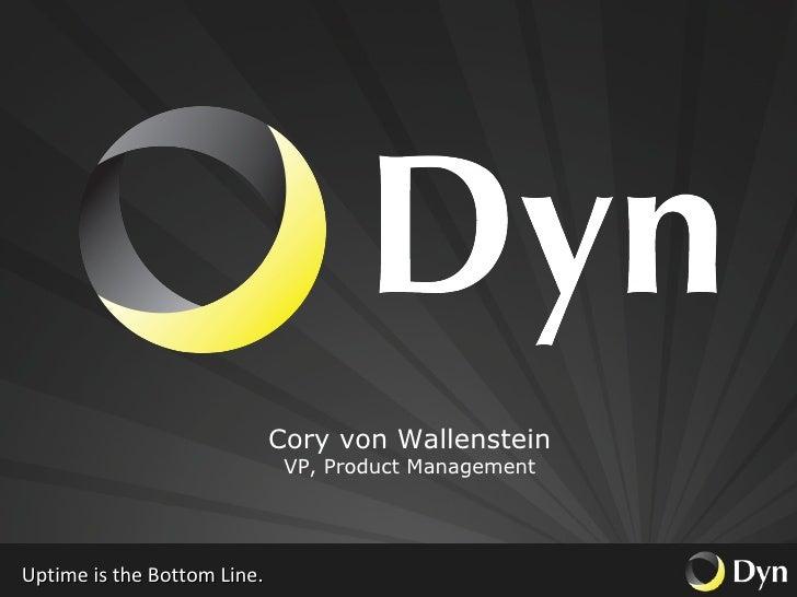 Uptime is the Bottom Line. Cory von Wallenstein VP, Product Management