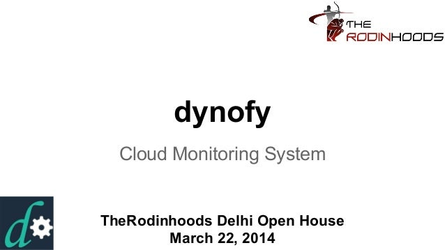 dynofy Cloud Monitoring System TheRodinhoods Delhi Open House March 22, 2014