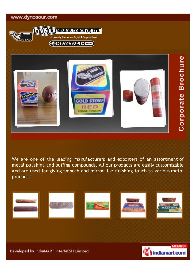 We are one of the leading manufacturers and exporters of an assortment ofmetal polishing and buffing compounds. All our pr...