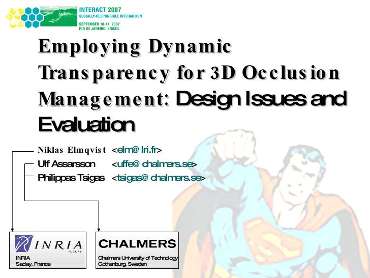 Employing Dynamic Transparency for 3D Occlusion Management:  Design Issues and Evaluation Niklas Elmqvist  < [email_addres...