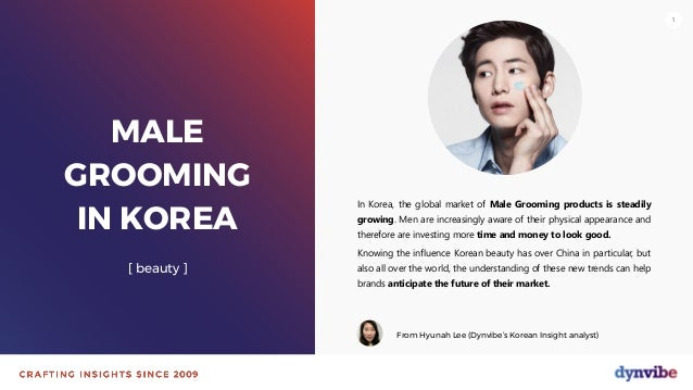 111 MALE GROOMING IN KOREA [ beauty ] In Korea, the global market of Male Grooming products is steadily growing. Men are i...