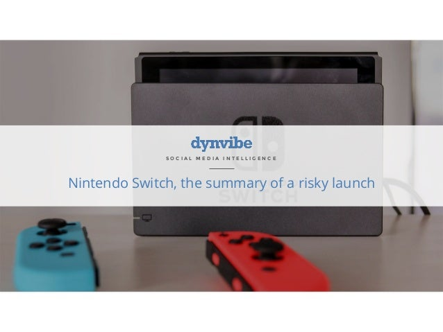 S O C I A L M E D I A I N T E L L I G E N C E Nintendo Switch, the summary of a risky launch