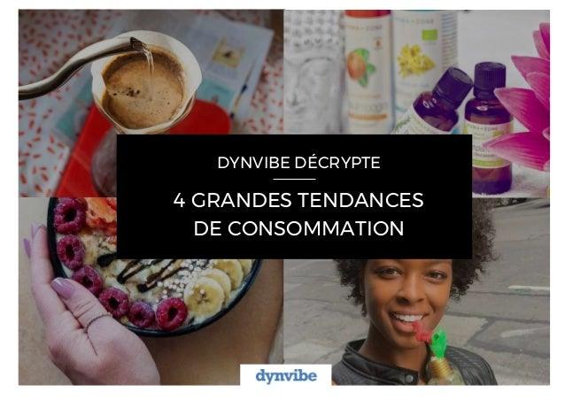 DYNVIBE DÉCRYPTE 4 GRANDES TENDANCES DE CONSOMMATION
