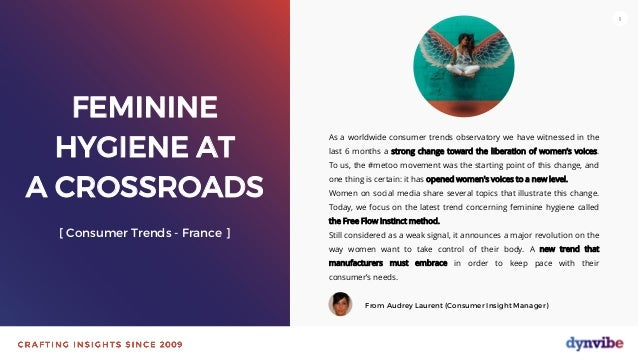 111 FEMININE HYGIENE AT A CROSSROADS [ Consumer Trends - France ] As a worldwide consumer trends observatory we have witne...