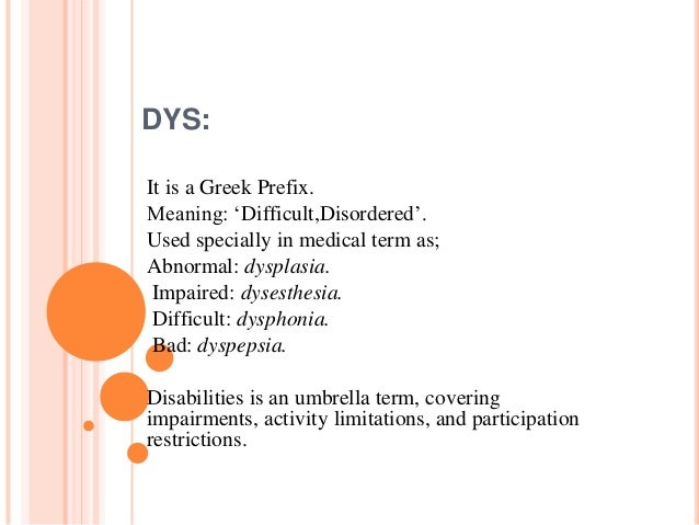 Disabilities starts with Dys